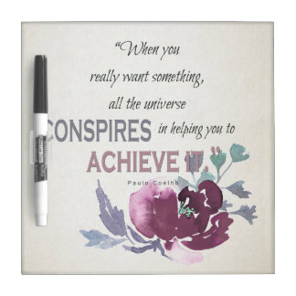 UNIVERSE CONSPIRES YOU TO ACHIEVE DEEP PINK FLORAL DRY ERASE BOARD
