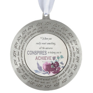 UNIVERSE CONSPIRES YOU TO ACHIEVE DEEP PINK FLORAL ROUND PEWTER ORNAMENT