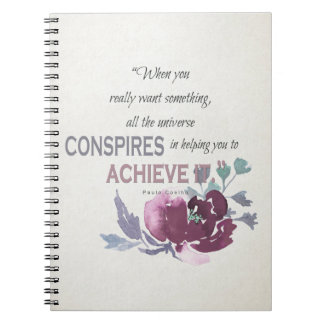 UNIVERSE CONSPIRES YOU TO ACHIEVE DEEP PINK FLORAL SPIRAL NOTEBOOK