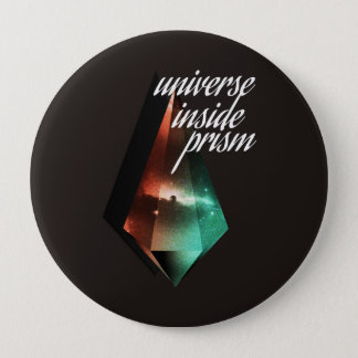 Universe inside prism 4 inch round button