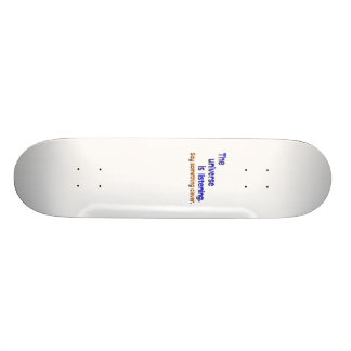 Universe is Listening -  Be Clever Skateboard