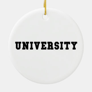 UNIVERSITY with Black Lettering Ceramic Ornament