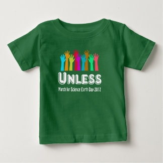 unless march for science baby T-Shirt