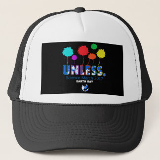 Unless Science March Earth Day 2017 T-Shirt Trucker Hat