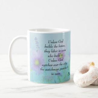 Unless the God builds the House, Psalms 127:1 Coffee Mug