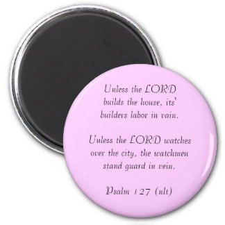 Unless the LORDbuilds the house, its' builders ... 2 Inch Round Magnet