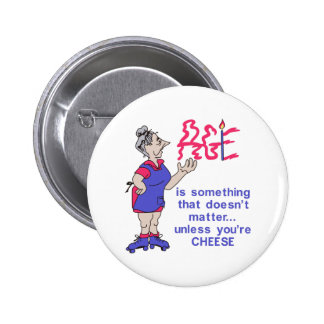 Unless Youre Cheese 2 Inch Round Button