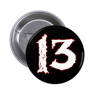 UNLUCKY NUMBER 13! 2 INCH ROUND BUTTON