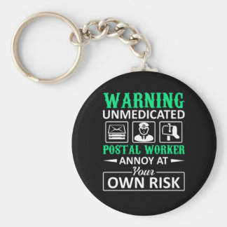 Unmedicated Postal Worker Annoy Own Risk Keychain