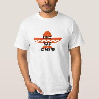 Uno Bad Hombre T-Shirt