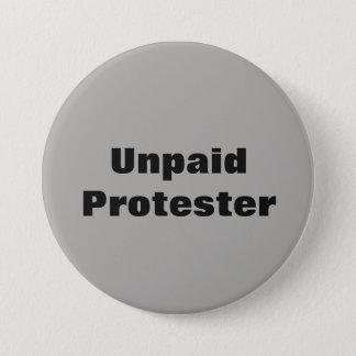 Unpaid Protester Pin