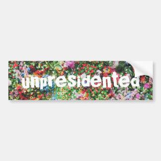 Unpresidented Bumper Sticker