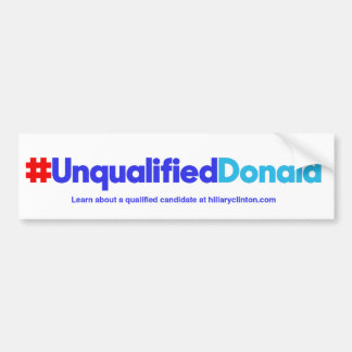 Unqualified Donald/White Bumper Sticker
