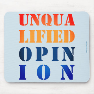 """""""Unqualified Opinion"""" Mouse Pad"""