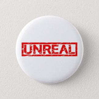 Unreal Stamp 2 Inch Round Button