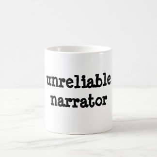 unreliable narrator coffee mug