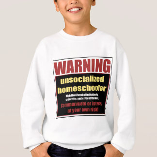 unsocialized homeschooler sweatshirt