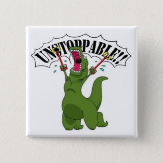 Unstopable T-Rex 2 Inch Square Button