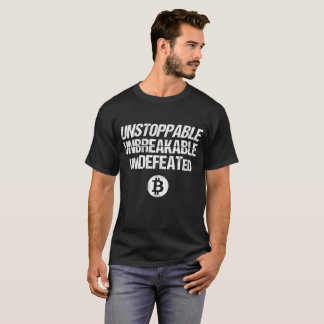 Unstoppable Unbreakable - Bitcoin T-Shirt