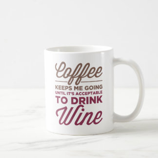 Until It's Acceptable To Drink Wine Mug