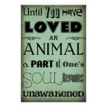 """Until You Have Loved An Animal..."" Poster"