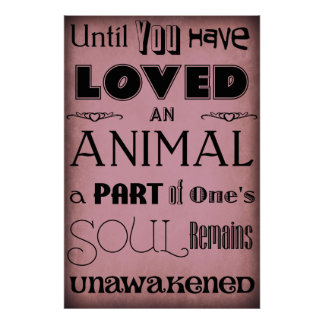 """Until You Have Loved An Animal..."" Poster Purple"