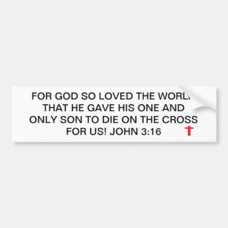 Untitled, FOR GOD SO LOVED THE WORLD THAT HE GA... Bumper Sticker