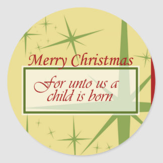 Unto Us a Child is Born Classic Round Sticker