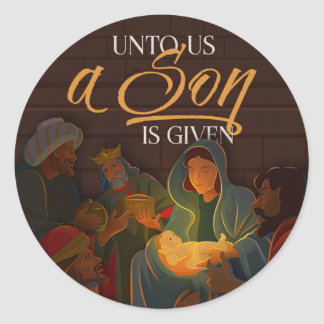 Unto Us a Son Classic Round Sticker
