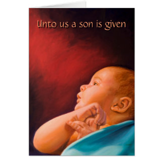 Unto Us a Son is Given Card