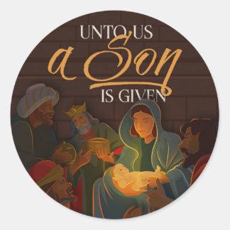 Unto Us a Son Round Sticker