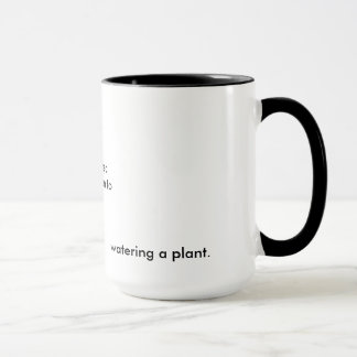 Untouched, Unspoken To, Watering a Plant Bukowski Mug
