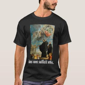 Unus non sufficit orbis, S. Franciscus Xaverius,SJ T-Shirt