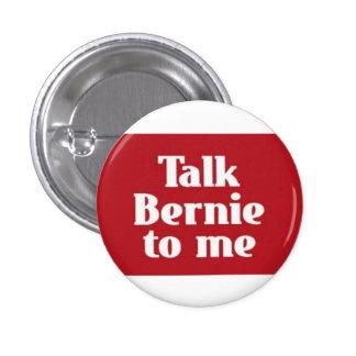 Unwavering support for Bernie Sanders 1 Inch Round Button