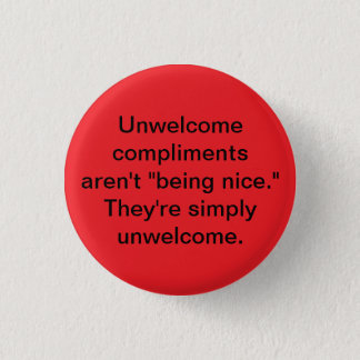 unwelcome compliments button