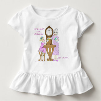 Up All Night With Grandma, Just Talkin'... Toddler T-shirt