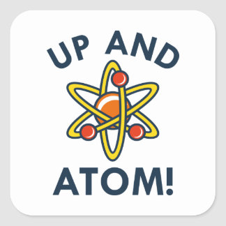 Up And Atom! Square Sticker