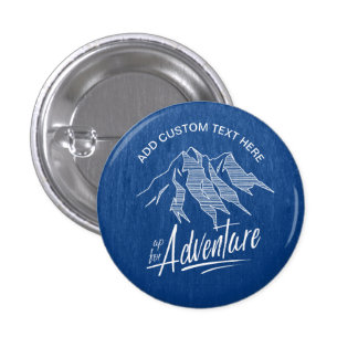 Up For Adventure Mountains ID358 1 Inch Round Button