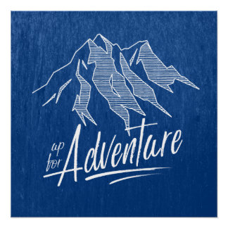 Up For Adventure Mountains White ID358 Perfect Poster