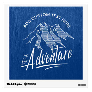 Up For Adventure Mountains White ID358 Wall Sticker