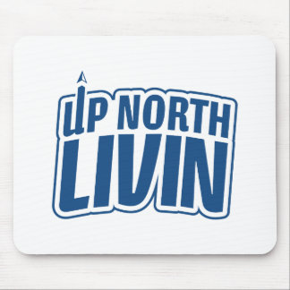 Up North Livin Mouse Pad