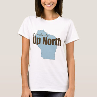Up North - Wisconsin T-Shirt