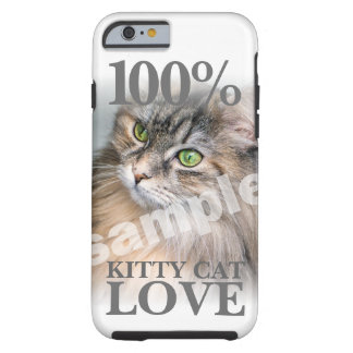 Upload Your Photo 100% Kitty Cat Love Tough iPhone 6 Case