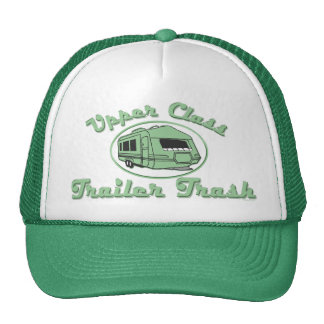 Upper Class Trailer Trash Hat
