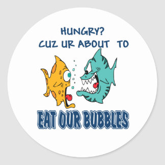 Ur About to Eat Our Bubbles Classic Round Sticker