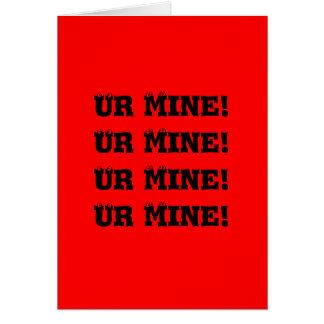 Ur Mine! Greeting Card