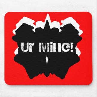 Ur Mine! Mouse Pad