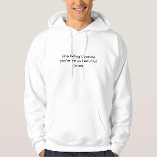 ur not as beautiful as me hoodie