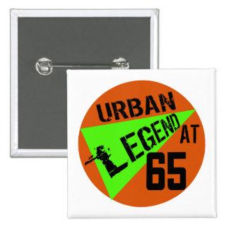 Urban Legend 65th Birthday Gifts Button