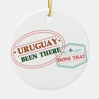 Uruguay Been There Done That Ceramic Ornament